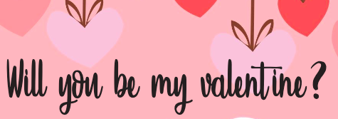 Will You Be My Valentine? : Students discuss the process of dating in high school