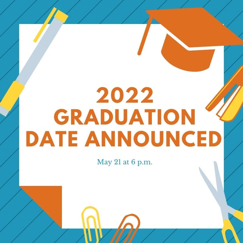 2022 Graduation Scheduled for May 21 at 6 p.m.
